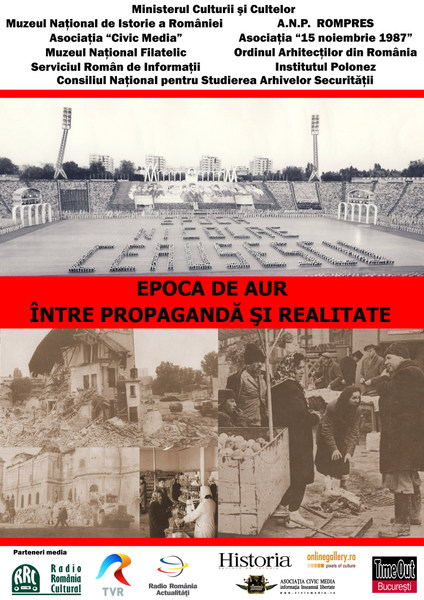 Afis-Civic-Media-Muzeul-Comunismului Epoca de aur- intre propaganda si realitate